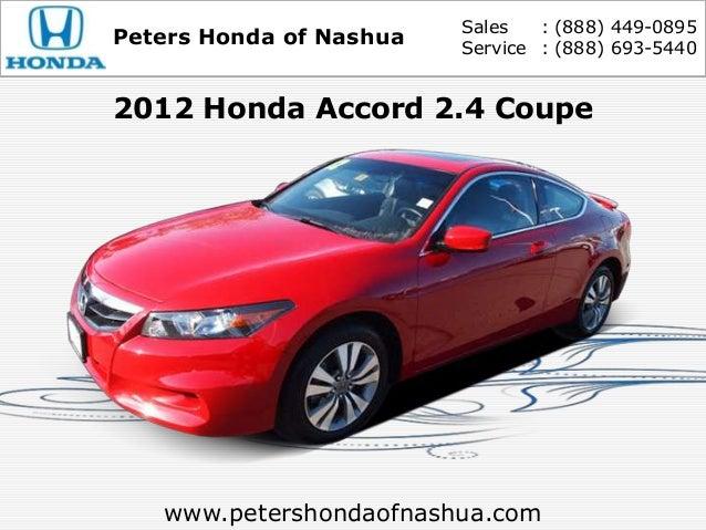Sales   : (888) 449-0895Peters Honda of Nashua   Service : (888) 693-54402012 Honda Accord 2.4 Coupe   www.petershondaofna...