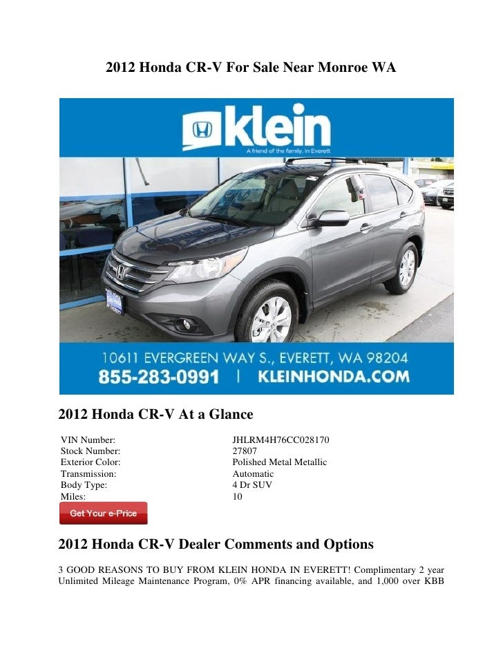 2012 Honda CR-V For Sale Near Monroe WA2012 Honda CR-V At a GlanceVIN Number:                           JHLRM4H76CC028170S...