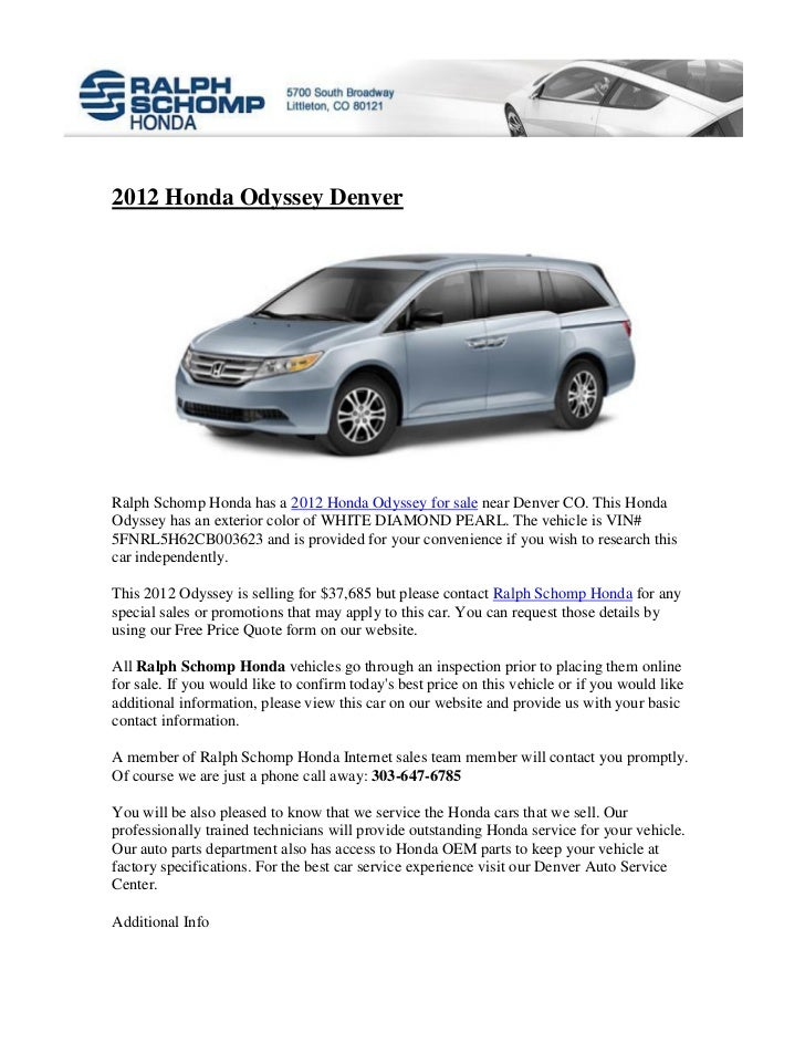 2012 Honda Odyssey DenverRalph Schomp Honda has a 2012 Honda Odyssey for sale near Denver CO. This HondaOdyssey has an ext...