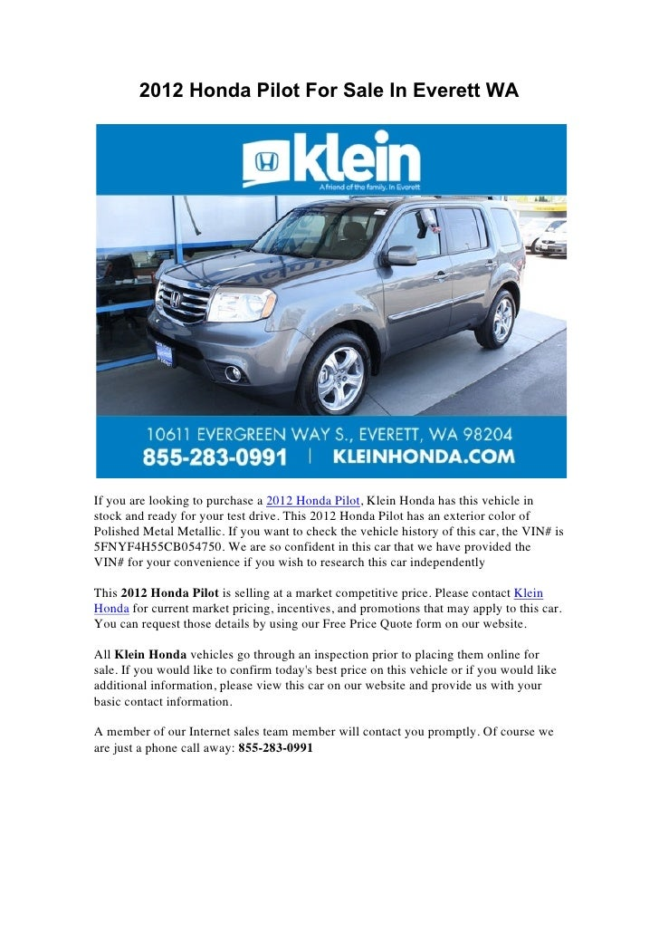 2012 Honda Pilot For Sale In Everett WAIf you are looking to purchase a 2012 Honda Pilot, Klein Honda has this vehicle ins...