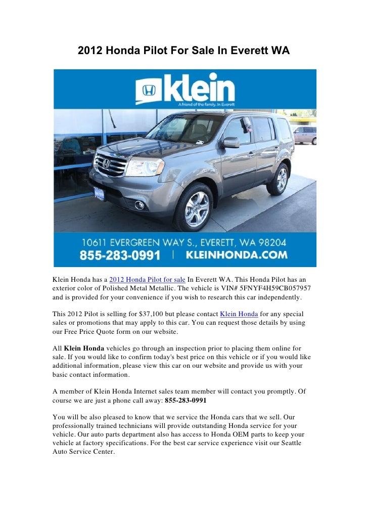 2012 Honda Pilot For Sale In Everett WAKlein Honda has a 2012 Honda Pilot for sale In Everett WA. This Honda Pilot has ane...