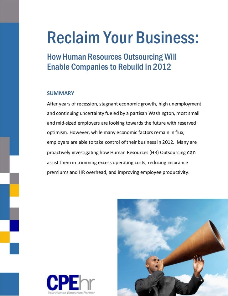 Reclaim Your Business:How Human Resources Outsourcing WillEnable Companies to Rebuild in 2012                             ...