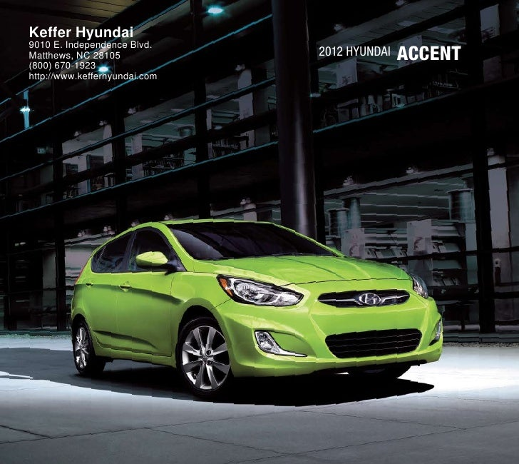 Keffer Hyundai9010 E. Independence Blvd.Matthews, NC 28105(800) 670-1923                               2012 HyundAi   accE...