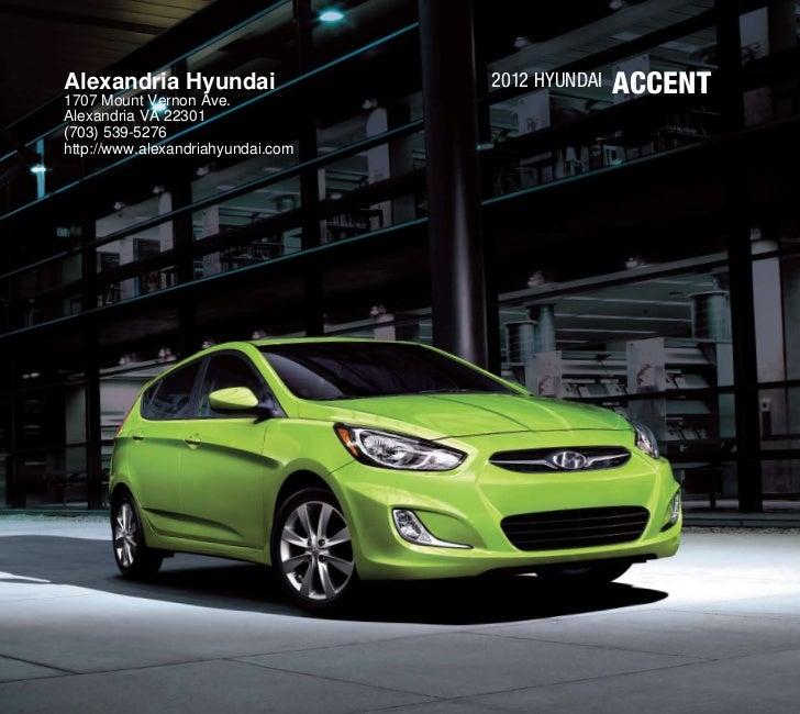 Alexandria Hyundai1707 Mount Vernon Ave.                                   2012 Hyundai   ACCENTAlexandria VA 22301(703) 5...