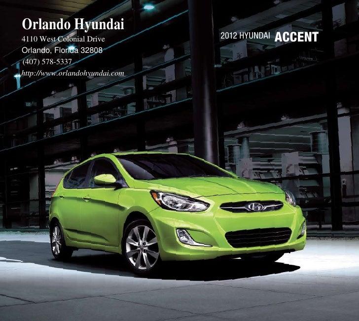 Orlando HyundaiAlexandria Hyundai4110 West Colonial Drive        2012 HyundAi   accEnTOrlando, Florida 32808(407) 578-5337...