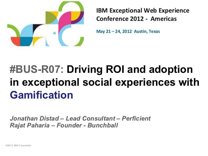 IBM Exceptional Web Experience                               Conference 2012 - Americas                               May ...