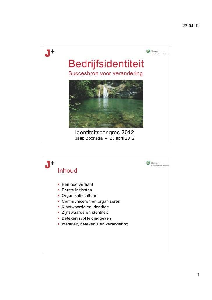 23-04-12         Bedrijfsidentiteit         Succesbron voor verandering             Identiteitscongres 2012             Ja...