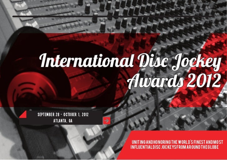 International Disc Jockey            Awards 2012September 28 - October 1, 2012         Atlanta, ga                        ...