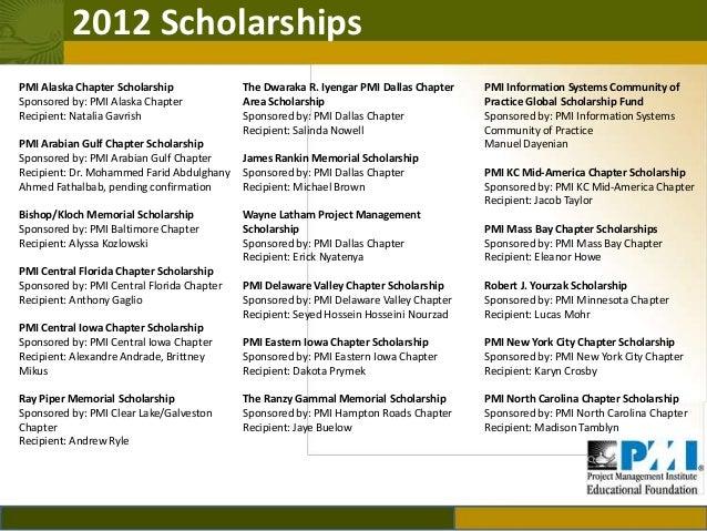 2012 ScholarshipsPMI Alaska Chapter Scholarship              The Dwaraka R. Iyengar PMI Dallas Chapter   PMI Information S...