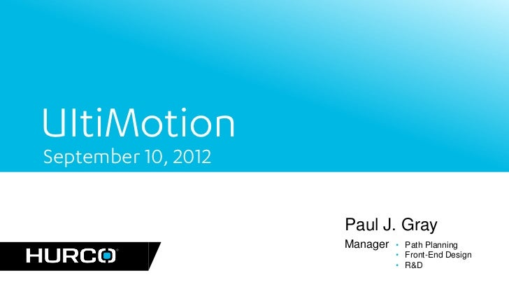 UItiMotionSeptember 10, 2012                     Paul J. Gray                     Manager   • Path Planning               ...
