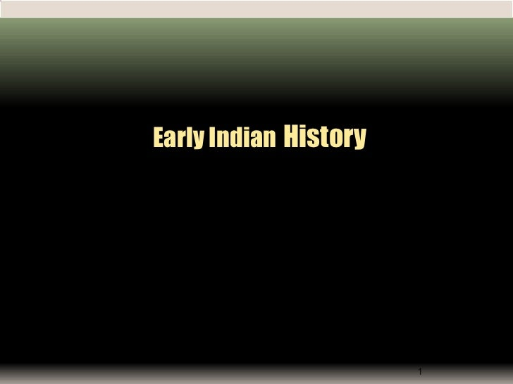 Early Indian History                       1