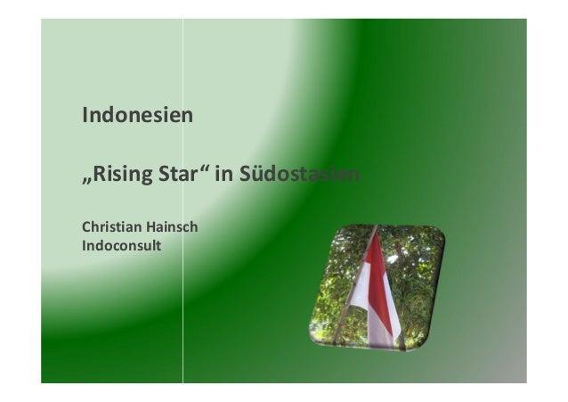 """Indonesien""""Rising Star"""" in SüdostasienChristian HainschIndoconsult"""