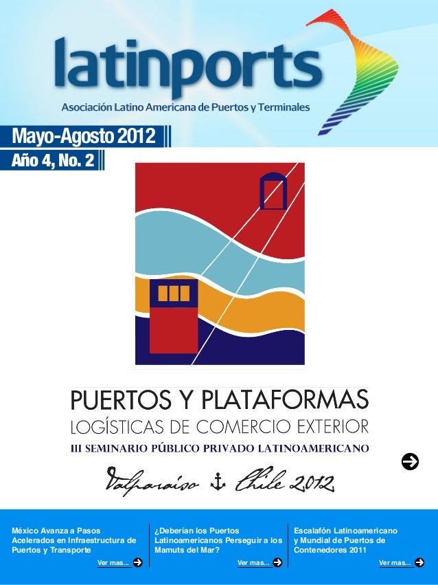 Mayo-Agosto 2012Año 4, No. 2México Avanza a PasosAcelerados en Infraestructura dePuertos y Transporte¿Deberían los Puertos...