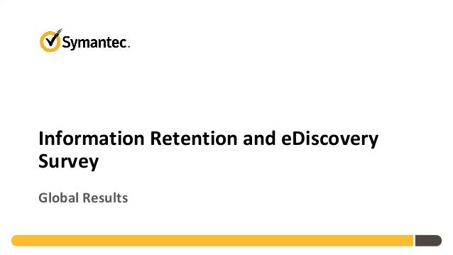2012 Information Retention and eDiscovery Survey Global Results