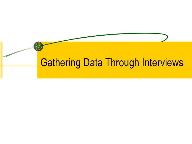 Gathering Data Through Interviews