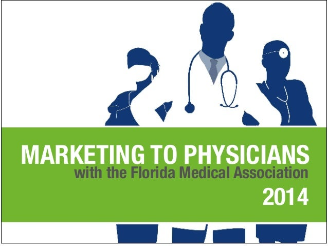 MARKETING TO PHYSICIANS with the Florida Medical Association  2014