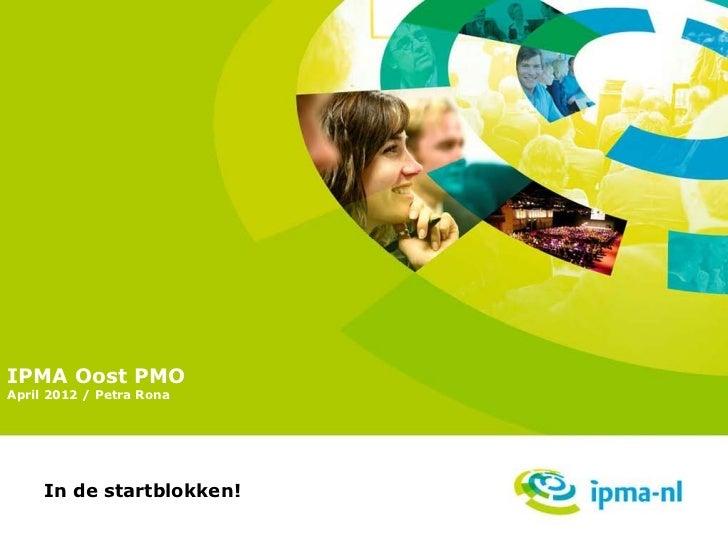 IPMA Oost PMOApril 2012 / Petra Rona     In de startblokken!