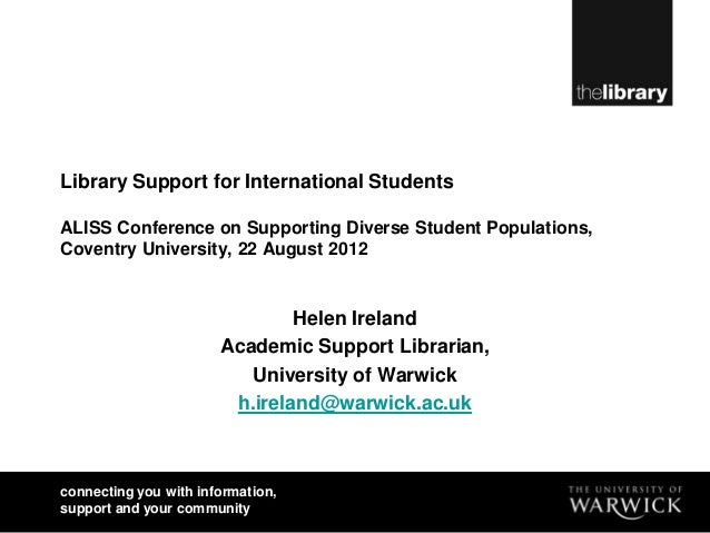 Library Support for International StudentsALISS Conference on Supporting Diverse Student Populations,Coventry University, ...
