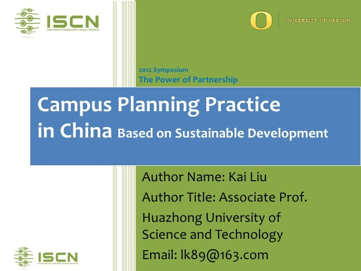 2012 Symposium              The Power of PartnershipCampus Planning Practicein China Based on Sustainable Development     ...