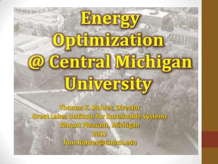 2012 ISCN Symposium - Energy Optimization at Central Michigan University 2012