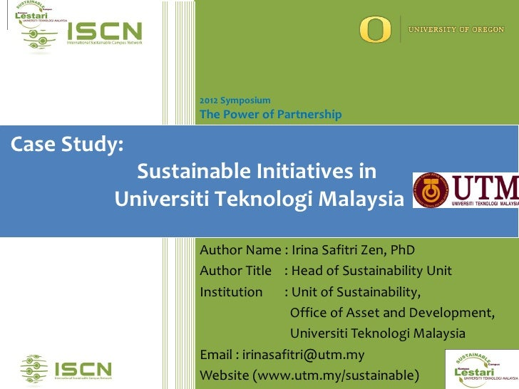 2012 Symposium                  The Power of PartnershipCase Study:            Sustainable Initiatives in          Univers...
