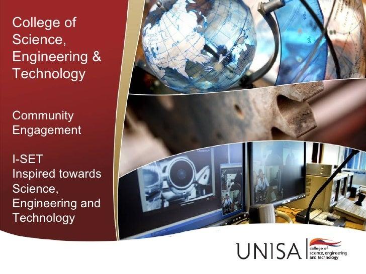 College ofScience,Engineering &TechnologyCommunityEngagementI-SETInspired towardsScience,Engineering andTechnology