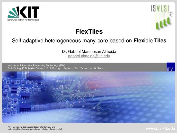 FlexTiles    Self-adaptive heterogeneous many-core based on Flexible Tiles                                                ...