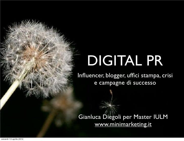 DIGITAL PR                         Influencer, blogger, uffici stampa, crisi                               e campagne di suc...