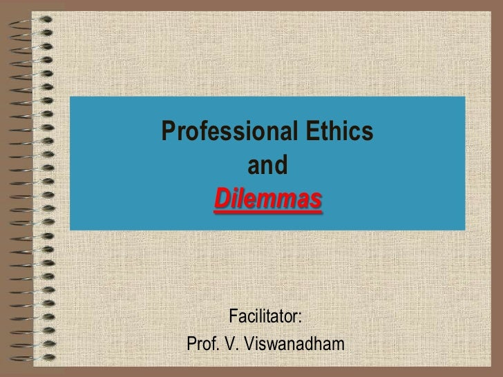 2012Jan06   Professional Ethics and Dilemmas - [Please download and view to appreciate better the animation aspects ]