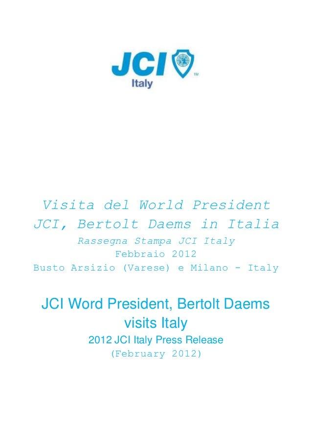 Visita del World PresidentJCI, Bertolt Daems in Italia       Rassegna Stampa JCI Italy             Febbraio 2012Busto Arsi...