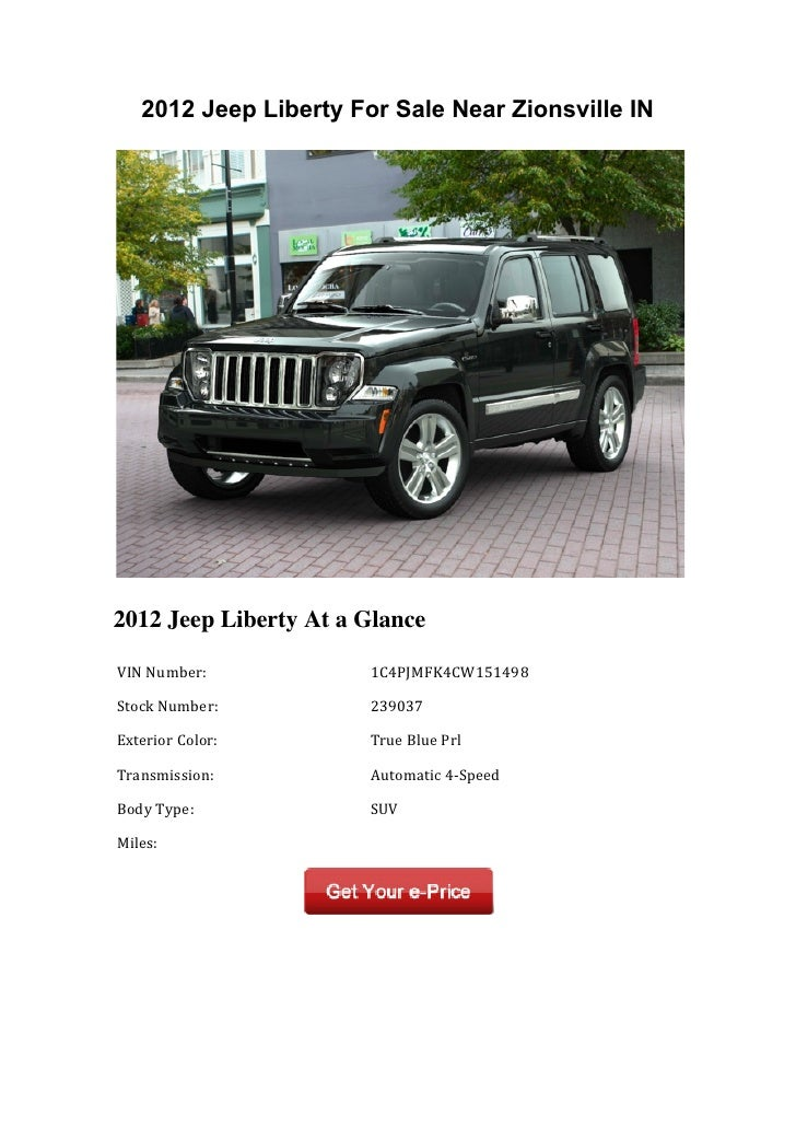 2012 Jeep Liberty For Sale Near Zionsville IN2012 Jeep Liberty At a Glance	  VIN	  Number:	         	  1C4PJMFK4CW151498	 ...