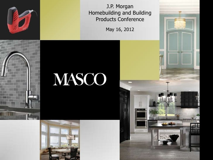 J.P. MorganHomebuilding and Building  Products Conference      May 16, 2012