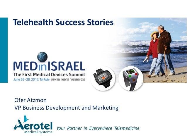 Telehealth Success Stories - MEDinIsrael Medical Device Summit Tel Aviv (June 2012)