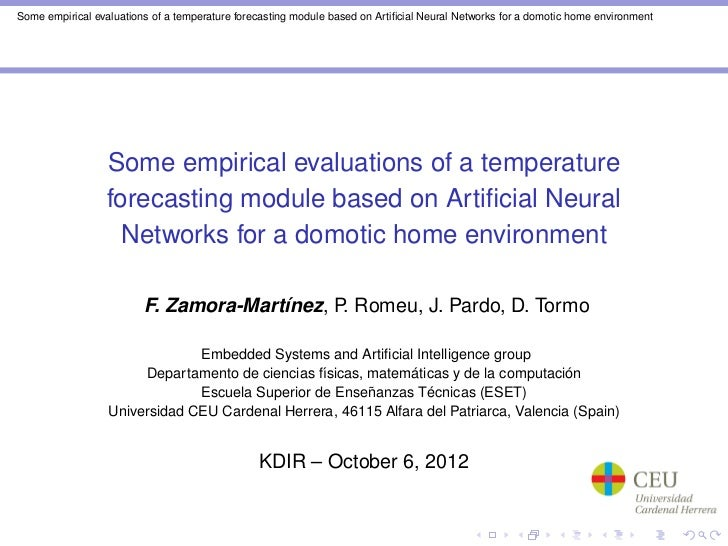 Some empirical evaluations of a temperature forecasting module based on Artificial Neural Networks for a domotic home envir...