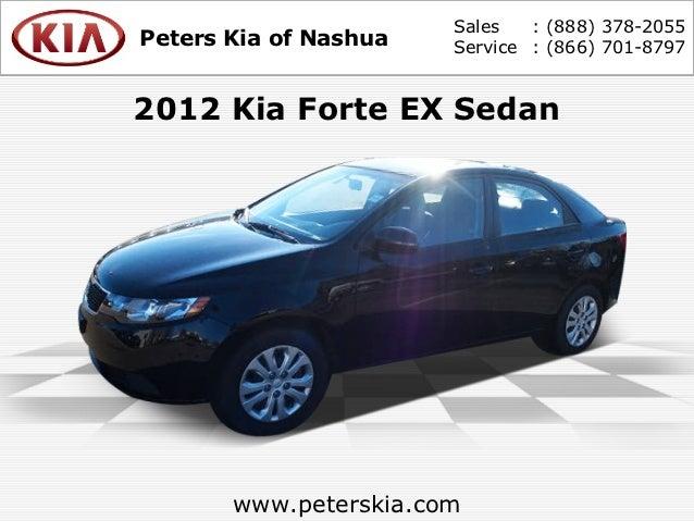 Sales   : (888) 378-2055Peters Kia of Nashua   Service : (866) 701-87972012 Kia Forte EX Sedan       www.peterskia.com