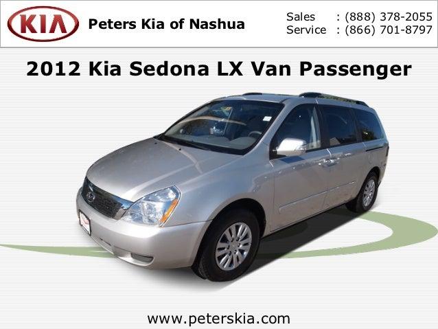 Sales   : (888) 378-2055     Peters Kia of Nashua   Service : (866) 701-87972012 Kia Sedona LX Van Passenger            ww...
