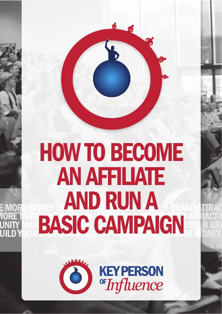 HOW TO BECOME           AN AFFILIATE            AND RUN AE MORE MONEY DO WHAT YOU LOVE BUILD YOUR BRAND ATTRAC         BAS...