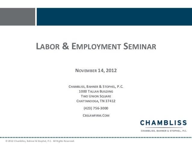 LABOR & EMPLOYMENT SEMINAR                                                                NOVEMBER 14, 2012               ...
