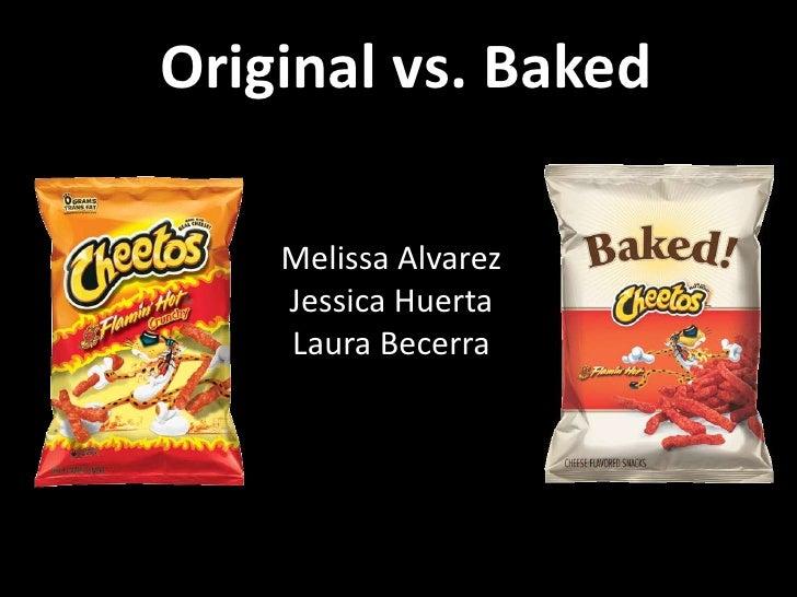 Original vs. Baked    Melissa Alvarez    Jessica Huerta    Laura Becerra