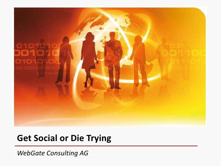 Get Social or Die TryingWebGate Consulting AG