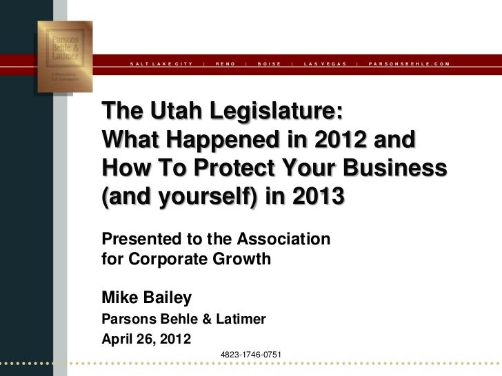 The Utah Legislature: What Happened in 2012 and How to Protect Your Business (and yourself) in 2013