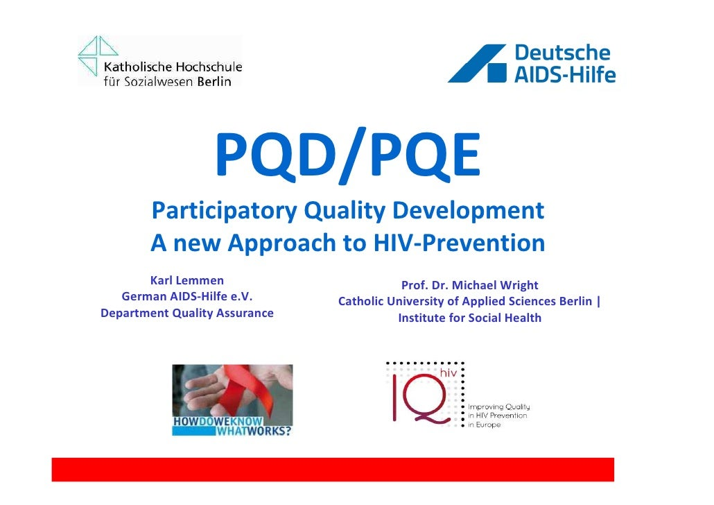 PQD/PQE        Participatory Quality Development        A new Approach to HIV-Prevention       Karl Lemmen                ...
