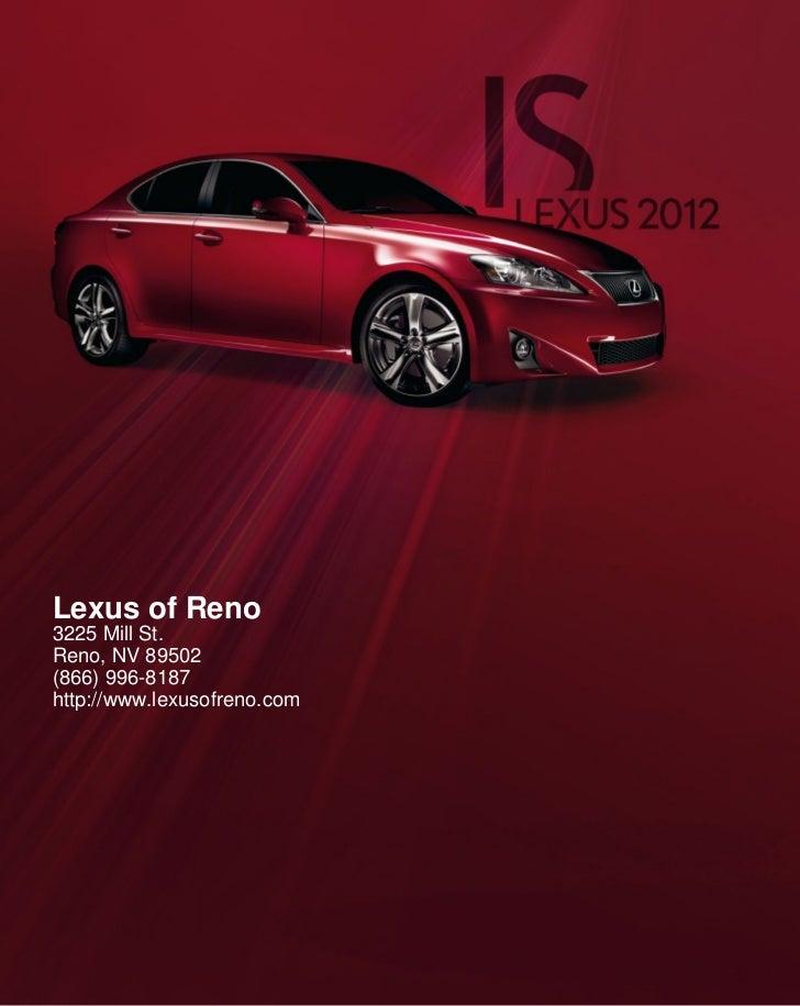 Lexus of Reno3225 Mill St.Reno, NV 89502(866) 996-8187http://www.lexusofreno.com
