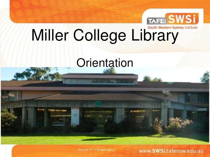 Miller College Library      Orientation      Version 3 – 1 August 2012