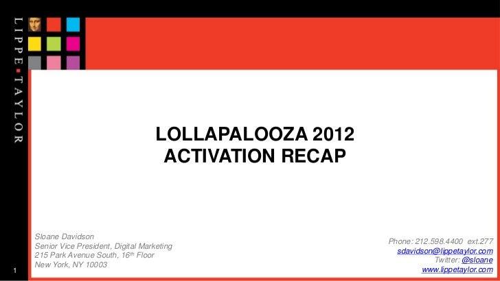 LOLLAPALOOZA 2012                                        ACTIVATION RECAP    Sloane Davidson                              ...