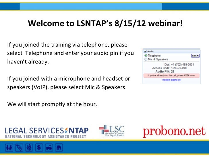 Welcome to LSNTAP's 8/15/12 webinar!If you joined the training via telephone, pleaseselect Telephone and enter your audio ...