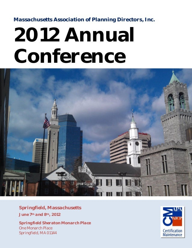 1Massachusetts Association of Planning Directors, Inc.2012 AnnualConferenceSpringfield, MassachusettsJune 7th and 8th, 201...