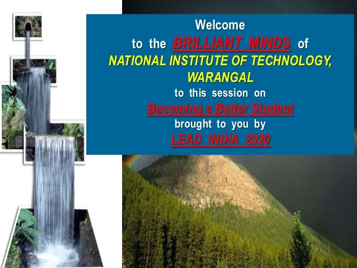 2012 Mar18 Becoming a Better Student - NIT- Warangal - for Lead India - ab for slideshare - [Please download and view to appreciate better the animation aspects