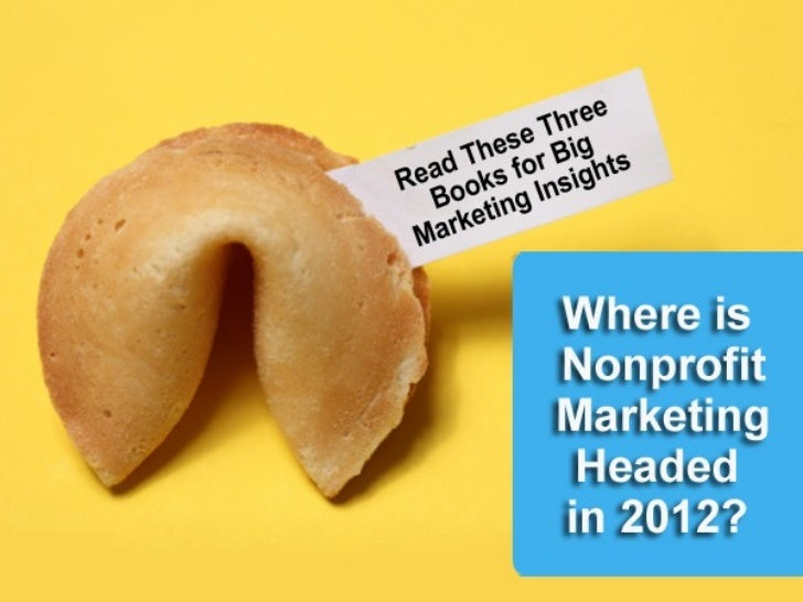Where Is Nonprofit Marketing Headed in 2012?