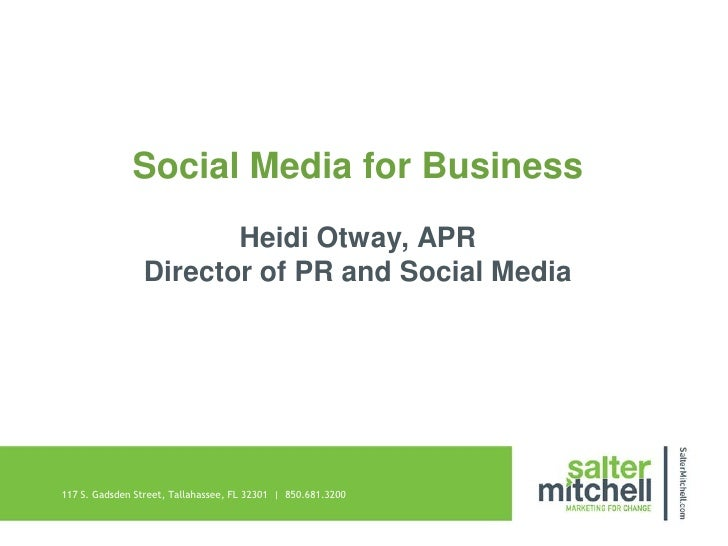 Social Media for Business                       Heidi Otway, APR                Director of PR and Social Media117 S. Gads...
